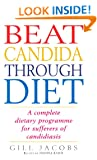 Beat Candida Through Diet: A Complete Dietary Programme for Suffers of Candidiasis: A Complete Dietary Programme for Sufferers of Candidiasis