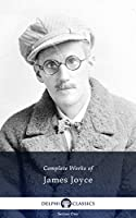 Delphi Complete Works of James Joyce (Illustrated) (English Edition)
