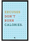 Thinkpot Excuses don't burn calories 12X18 Frame