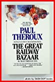 GREAT RAILWAY BAZAAR (067172648X) by Paul Theroux