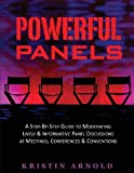 img - for By Kristin Jane Arnold Powerful Panels: A Step-By-Step Guide to Moderating Lively and Informative Panel Discussions at Meet [Paperback] book / textbook / text book