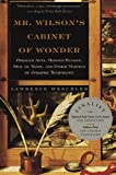 Mr. Wilson's Cabinet of Wonder: Pronged Ants, Horned Humans, Mice on Toast, and Other Marvels of Jurassic Technology (0679764895) by Weschler, Lawrence