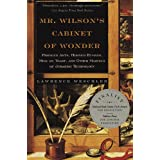 Mr. Wilson's Cabinet of Wonder: Pronged Ants, Horned Humans, Mice on Toast, and Other Marvels of Jurassic Technology ~ Lawrence Weschler
