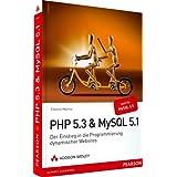 """PHP 5.3 + MySQL 5.1 - Der Einstieg in die Programmierung dynamischer Websites (Open Source Library)von """"Florence Maurice"""""""