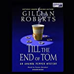 Till the End of Tom: An Amanda Pepper Mystery | Gillian Roberts
