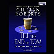 Till the End of Tom: An Amanda Pepper Mystery | Gillian Roberts