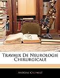Travaux de Neurologie Chirurgicale