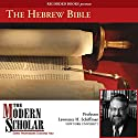 The Modern Scholar: The Hebrew Bible (       UNABRIDGED) by Lawrence H. Schiffman Narrated by Lawrence H. Schiffman