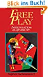 Free Play: Improvisation in Life and...