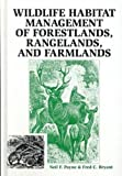 img - for Wildlife Habitat Management of Forestlands, Rangelands, and Farmlands book / textbook / text book