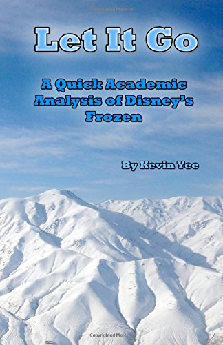 Let It Go: A Quick Academic Analysis of Disney's Frozen