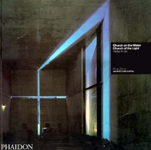 Church On the Water, Church of the Light: Tadao Ando (Architecture in Detail) (Phaidon Architecture In Detail compare prices)