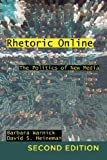 img - for Rhetoric Online: The Politics of New Media (Frontiers in Political Communication) by Barbara Warnick (2012-01-27) book / textbook / text book