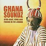 Ghana Soundz Vol.1: Afrobeat Funk & F...