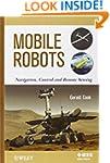 Mobile Robots: Navigation, Control an...