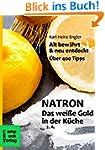 Natron - Das wei�e Gold in der K�che:...