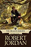 The Dragon Reborn: Book Three of 'The Wheel of Time'
