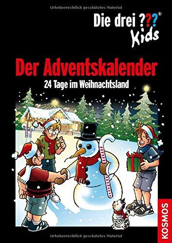 Die drei ??? Kids. Der Adventskalender (drei Fragezeichen): 24 Tage im Weihnachtsland. Mit Extra: Stickerbogen