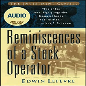 Reminiscences of a Stock Operator (Wiley Trading Audio) | [Edwin Lefevre]