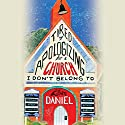Tired of Apologizing for a Church I Don't Belong To: Spirituality without Stereotypes, Religion without Ranting Audiobook by Lillian Daniel Narrated by Lillian Daniel