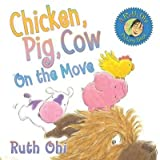 img - for [ Chicken, Pig, Cow on the Move BY Ohi, Ruth ( Author ) ] { Paperback } 2009 book / textbook / text book