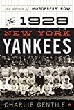 The 1928 New York Yankees: The Return of Murderers Row