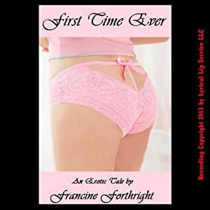 First Time Ever | [Francine Forthright]