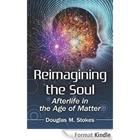 Reimagining the Soul: Afterlife in the Age of Matter