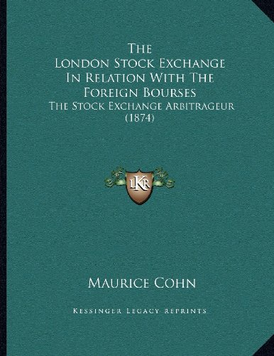the-london-stock-exchange-in-relation-with-the-foreign-bourses-the-stock-exchange-arbitrageur-1874