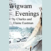 Wigwam Evenings | [Charles Eastman, Elaine Goddale Eastman]