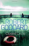 Robert Goddard Closed Circle