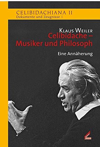 Celibidache-Musiker-und-Philosoph-Eine-Annherung-Celibidachiana-II-Dokumente-und-Zeugnisse