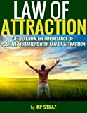 Law of Attraction :  Get to know the importance of positive vibrations with Law of Attraction (Positive Thinking Series)