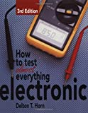 How to Test Almost Everything Electronic - 0830641270