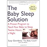 The Baby Sleep Solution: A Proven Program to Teach Your Baby to Sleep Twelve Hours aNight ~ Suzy Giordano