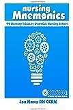 Nursing Mnemonics: 94 Memory Tricks to Demolish Nursing School