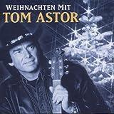Songtexte von Tom Astor - Weihnachten mit Tom Astor