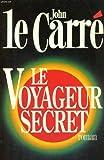 echange, troc John Le Carré - Le voyageur secret