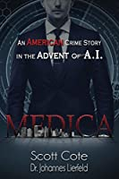 Medica: An American Crime Story in the Advent of A.I.