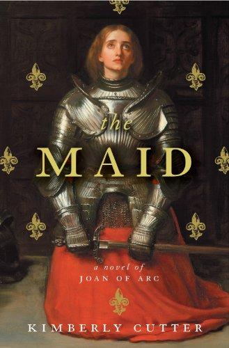 The Maid: A Novel of Joan of Arc