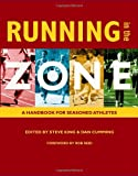 Running in the Zone: A Handbook for Seasoned Athletes