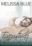 Everything He Dreamed (Palmer Island Book 2)