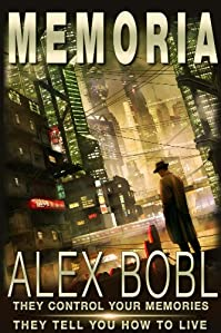 (FREE on 7/10) Memoria. A Corporation Of Lies by Alex Bobl - http://eBooksHabit.com