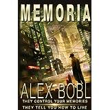 Memoria. A Corporation of Lies (A futuristic technothriller) ~ Alex Bobl