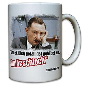Ekel Alfred Tetzlaff Bildungslücke Spruch Zitat Drück Dich gefälligst gebildet aus Du Arschloch Herz Seele Humor Spaß Fun- Tasse Kaffee Becher #9786