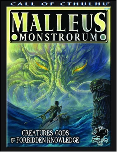 Malleus Monstrorum: Creatures, Gods, & Forbidden Knowledge (Call of Cthulhu Horror Roleplaying) (Call of Cthulhu Roleplaying Game)