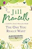 Jill Mansell The One You Really Want (B Format)