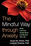 img - for The Mindful Way through Anxiety: Break Free from Chronic Worry and Reclaim Your Life book / textbook / text book