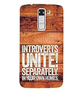 Introverts Unite Separately 3D Hard Polycarbonate Designer Back Case Cover for LG K7 4G Dual