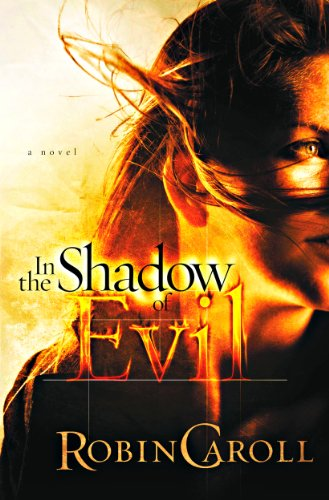 Book: In The Shadow of Evil (The Evil Series Book 3) by Robin Caroll